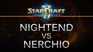 SC2 -- Legacy of the Void -- NightEnD (P) v Nerchio (Z) on Dusk Towers