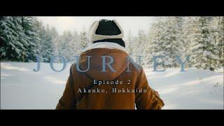 JOURNEY - Episode 2 Akanko, Hokkaido   Shot on BMPCC4K   Cinematic Vlog