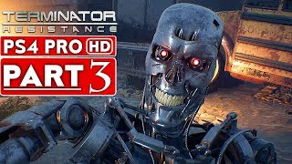 TERMINATOR RESISTANCE Gameplay Walkthrough Part 3 [1080p HD PS4 PRO] - No Commentary
