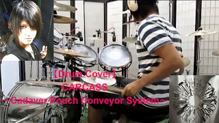 【Drum Cover】CARCASS~Cadaver Pouch Conveyor System~