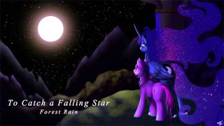 To Catch A Falling Star (Original by Forest Rain)