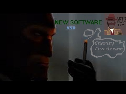 Team Fortress 2 | E05 | New Software and Charity Livestream