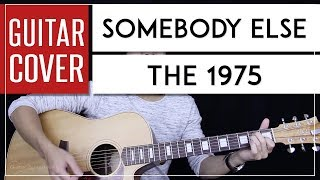 Somebody Else Guitar Cover Acoustic - The 1975 🎸  Chords 