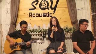 Người hãy quên em đi | Guitar Tân Bo Cover | Trâm Anh | Cajon Vũ Trấn | Say Acoustic Cafe