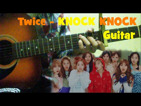 TWICE(트와이스) KNOCK KNOCK Guitar Chords 기타 코드