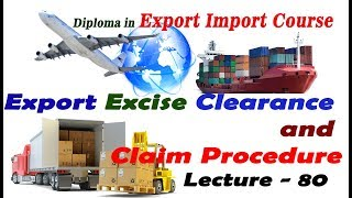 Export Excise Clearance and Claim Procedure - 80