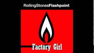 The Rolling Stones - Flashpoint - Factory Girl
