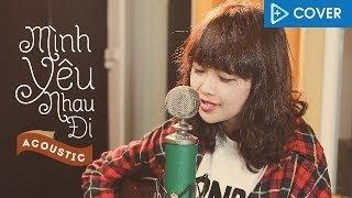 [Acoustica Music] Bích Phương - Mình Yêu Nhau Đi - Mờ Naive ft Duy Phong, Hoàng Anh