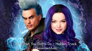 Do What You Gotta Do - Hidden Track - Descendants 3