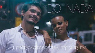 Junior Cardoso - Do Nada ft Aline Wirley (Videoclipe)
