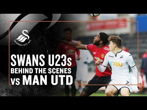 Behind the Scenes | Swans v Man United | U23s at Liberty Stadium