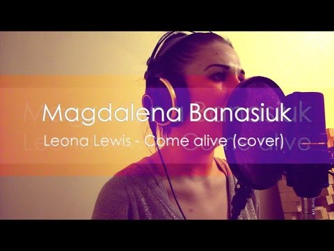 Magdalena Banasiuk - Come Alive ( piano version ) (Cover of Leona Lewis)