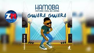 HAMOBA Feat. VOCAL BOY ZAMBIA - GWARA GWARA (Audio) | ZedMusic | ZAMBIAN MUSIC 2018