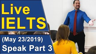 IELTS Live - Speaking Part 3 - Practice for Band 9