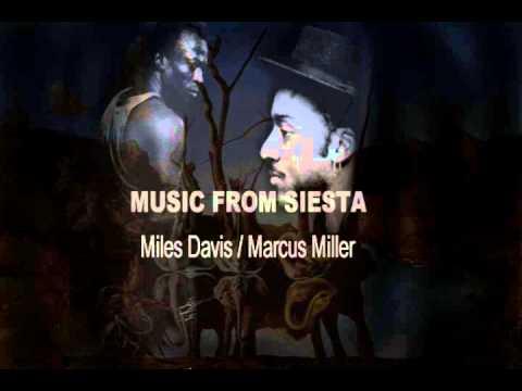 Music From Siesta- Miles Davis and Marcus Miller Full Album