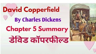 David Copperfield by Charles Dickens Summary and explanation Chapter 5 [Hindi]