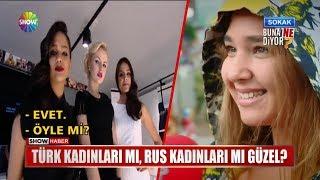Türk kadınları mı, Rus kadınları mı güzel?