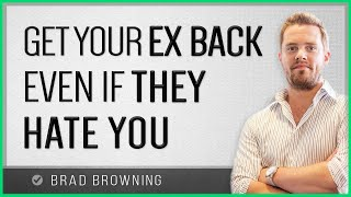 How To Get Your Ex Back When They Hate Your Guts