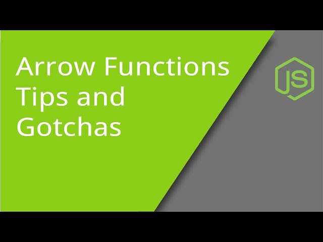 Tips and Gotchas for ES6 Arrow Functions