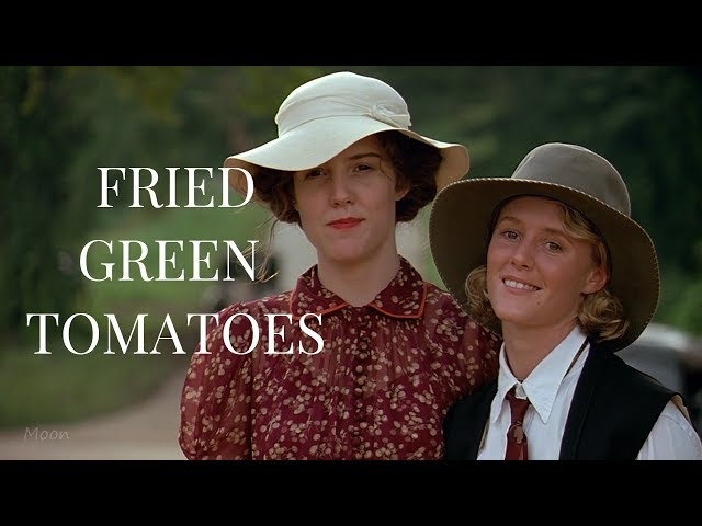 Fried Green Tomatoes | Idgie & Ruth Story ᴴᴰ