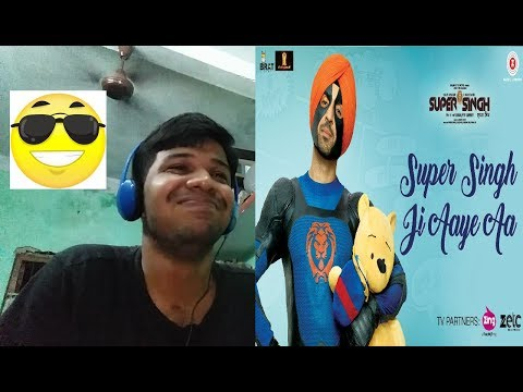 Super Singh Ji Aaye Aa - Super Singh Diljit Dosanjh & Sonam Bajwa Reaction(SUPER)
