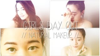 Girls Day Out - Natural Makeup Tutorial