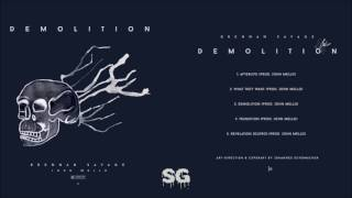 Brennan Savage - Demolition (Prod. John Mello) (FULL EP)