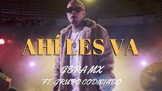 Gera MX Ft Grupo Codiciado - Ahí Les Va (Official Video)