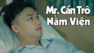 Hài 2018 Mr Cần Trô Khi Nằm Viện - Coi Là Cười Cười Lại Coi - Hài Việt Tuyển Chọn