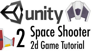 Unity Tutorial: 2D Space Shooter - Part 2 - Moving Around!
