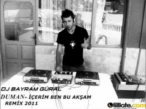 DJ Bayram Güral & DUMAN  İÇERİM BEN BU AKŞAM 2011 REMİX