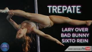Trepate - Lary Over Ft Bad Bunny, Sixto Rein