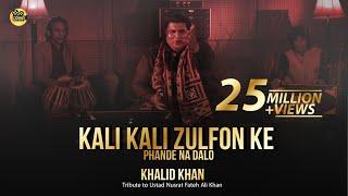 Kali Kali Zulfon Ke Phande Na Dalo | Tribute to Ustad Nusrat Fateh Ali Khan | Khalid Khan