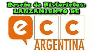 Lanzamiento de ECC Argentina /// Capítulo 6 /// Reseña de Historietas