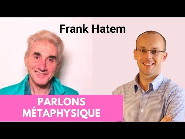 La métaphysique, Science des Causes - avec Frank Hatem