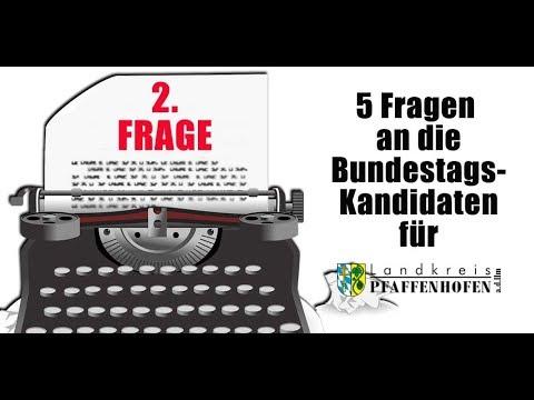 Frage 2 an die Bundestags-Kandidaten für Pfaffenhofen