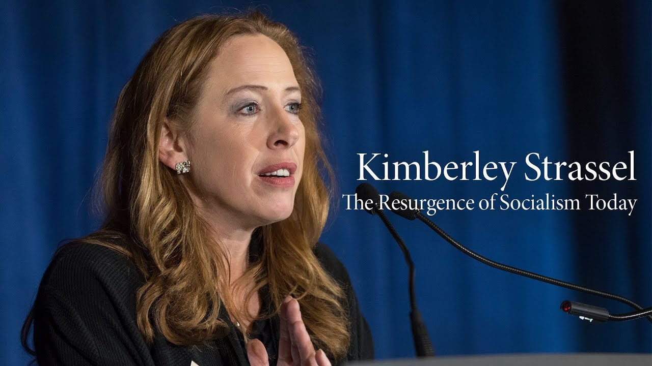 Kimberley Strassel | The Resurgence of Socialism Today, 22 Nov 2019