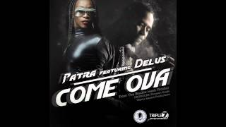 Come Ova (Clean) by Patra feat Delus (Backle Mash Riddim)