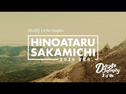 Do As Infinity - Hi No Ataru Sakamichi (2016 Ver)