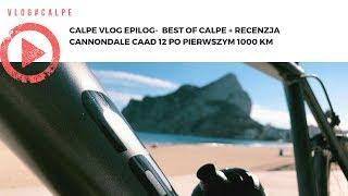 Calpe VLOG Epilog-  Best of Calpe + recenzja Cannondale CAAD 12 po pierwszym 1000 km
