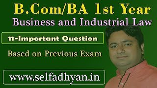 Business and Industrial Law - B.com 1st Year | 11 Important question of Business Law B.com 1st year