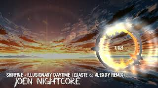 Nightcore Shirfine - Illusionary Daytime (Zuaste & AlexDy Remix)