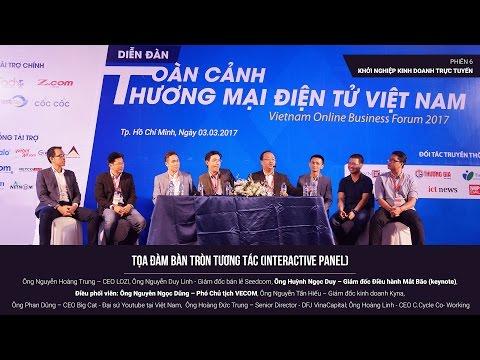 [Toàn cảnh TMĐT Việt Nam 2017] Phiên 6 - Khởi nghiệp kinh doanh trực tuyến (Bàn tròn)
