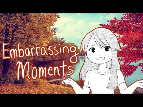 Some of My Most Embarrassing Moments