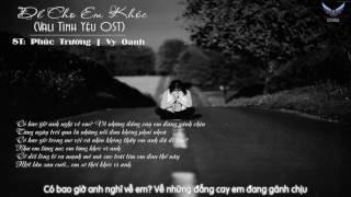 [Kara - Lyrics] Để Cho Em Khóc (Vali Tình Yêu OST) - Vy Oanh | ST: Phúc Trường (1080p)