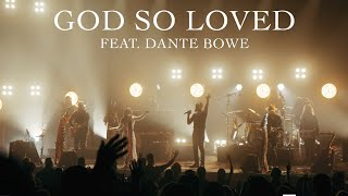 We The Kingdom - God S๐ Loved (with Dante Bowe) (Live From Worship Together)