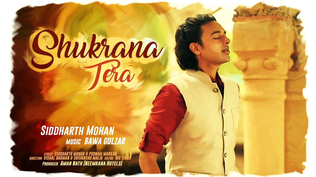 Shukrana Tera | Siddharth Mohan | Bawa Gulzar | Latest Hindi Song 2017 |  True Devotion