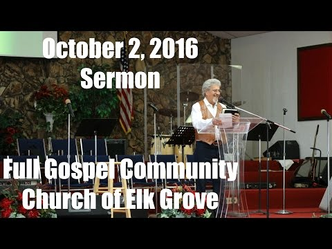 October 2, 2016 Sermon | Full Gospel Community Church