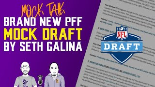 MOCK TALK MONDAY! Breaking down latest PFF NFL Mock Draft by Seth Galina