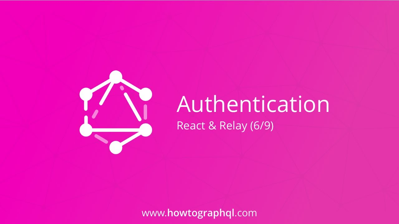 Authentication with GraphQL, React & Relay Tutorial